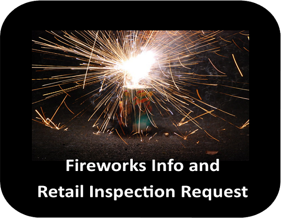 Fireworks info and retail inspection request